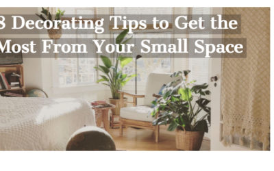 Eight Decorating Tips to Get the Most From Your Small Space